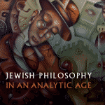 Publication of Jewish Philosophy in an Analytic Age (Oxford University Press)